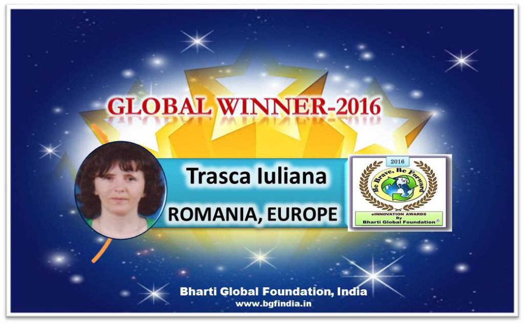 Global e-Innovation Teacher Award Winner - 2016.Ms. Trasca Iuliana - ROMANIA, EUROPE.